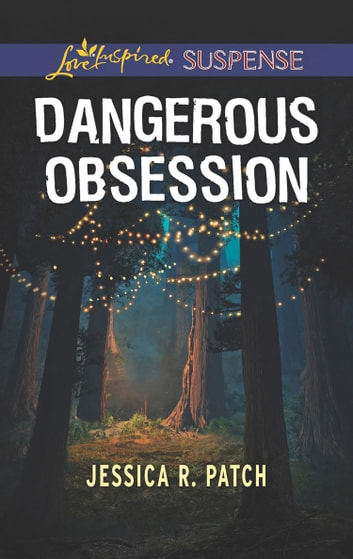 Dangerous Obsession (Mills & Boon Love Inspired Suspense) (The Security Specialists, Book 3) eBook by Jessica R. Patch