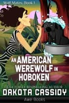 An American Werewolf In Hoboken ebook by Dakota Cassidy
