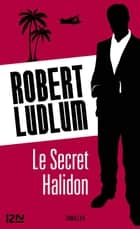 Le Secret Halidon ebook by Dominique DEFERT, Robert LUDLUM