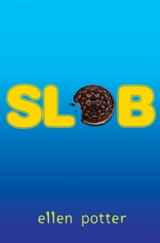 Slob ebook by Ellen Potter