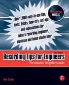 Recording Tips for Engineers ebook by Tim Crich