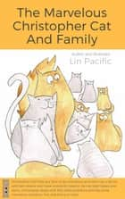 The Marvelous Christopher Cat and Family - Christopher Cat, #1 ebook by Lin Pacific