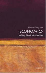 Economics: A Very Short Introduction ebook by Partha Dasgupta