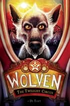 Wolven #2: The Twilight Circus ebook by Di Toft