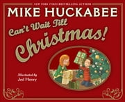 Can't Wait Till Christmas ebook by Mike Huckabee,Jed Henry