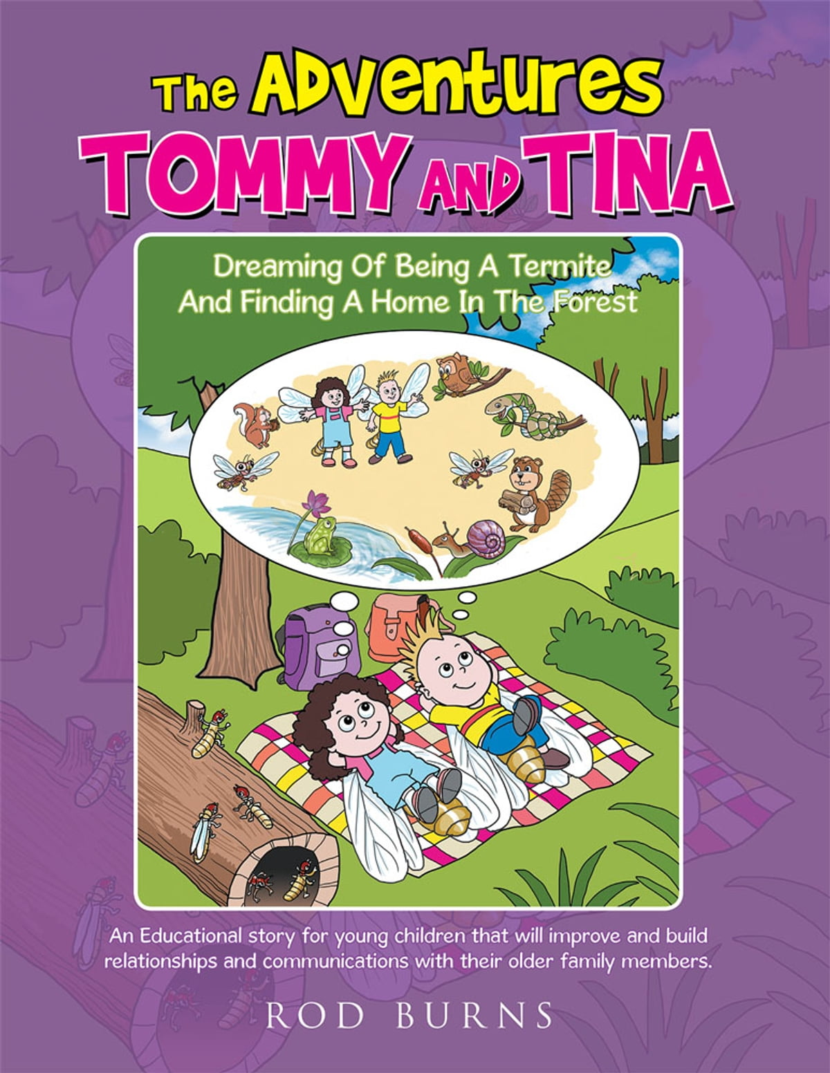 The Adventures Of Tommy And Tina Dreaming Of Being A Termite And Finding A  Home In The Forest Ebook By Rod Burns  9781503591691  Rakuten Kobo