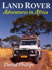 Land Rover Adventures in Africa ebook by David Phillips