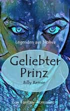 Geliebter Prinz ebook by Billy Remie