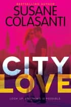 City Love ebook by Susane Colasanti