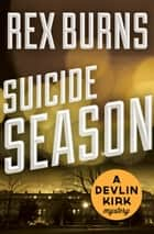 Suicide Season ebook by Rex Burns