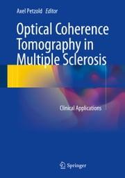 Optical Coherence Tomography in Multiple Sclerosis - Clinical Applications ebook by Axel Petzold