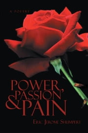Power, Passion and Pain ebook by Eric Jerome Shumpert
