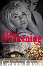 The Awakening ebook by Lorhainne Eckhart