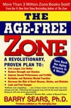 The Age-Free Zone ebook by Barry Sears