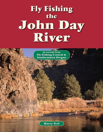 Fly fishing the john day river ebook by harry teel for John day river fishing