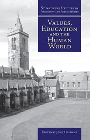 Values, Education and the Human World ebook by John Haldane