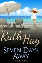 Seven Days Away ebook by Ruth Hay