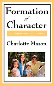 Formation Of Character ebook by Charlotte Mason