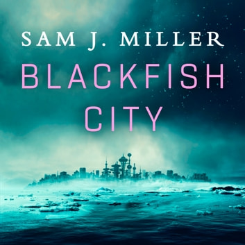 Blackfish City audiobook by Sam J. Miller