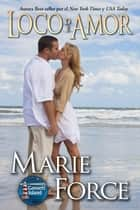Loco de Amor ebook by Marie Force