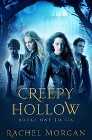 Creepy Hollow Series: Books One to Six ebook by Rachel Morgan