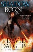 Shadowborn - Seraphim, Book Three ebook by David Dalglish