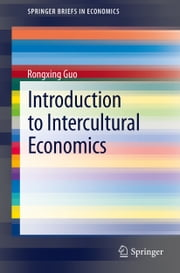 Introduction to Intercultural Economics ebook by Rongxing Guo