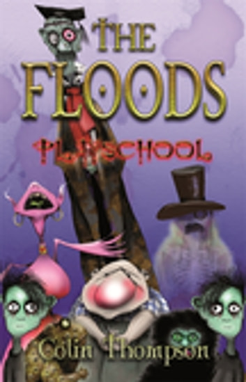 Floods 2: Playschool ebook by Colin Thompson