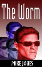 The Worm ebook by Mike Jones