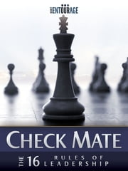 Check Mate: The 16 Rules of Leadership ebook by Secret Entourage