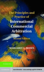 The Principles and Practice of International Commercial Arbitration ebook by Moses, Margaret L.