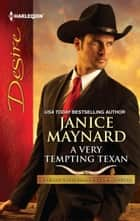 A Very Tempting Texan ebook by Janice Maynard