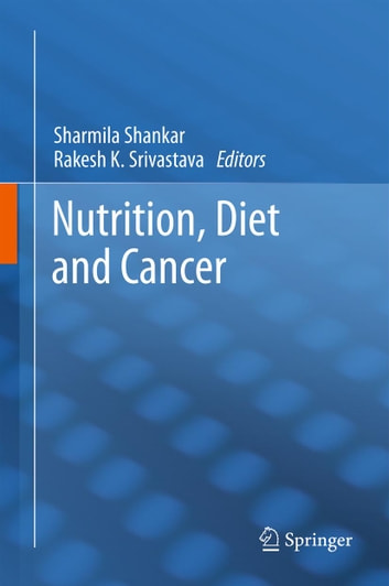 Nutrition, Diet and Cancer ebook by