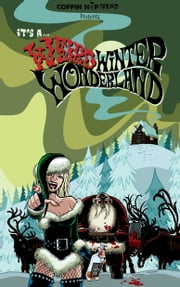 It's A Weird Winter Wonderland ebook by Coffin Hop Press, Steve Brewer, Sarah L. Johnson,...