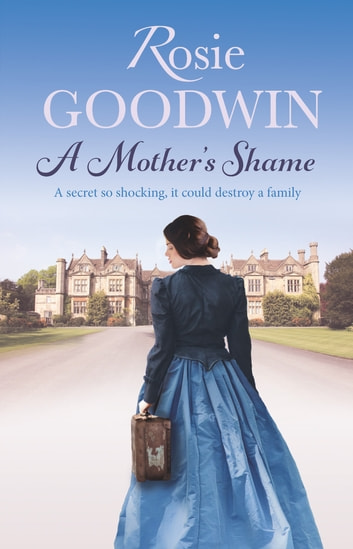 A Mother's Shame ebook by Rosie Goodwin