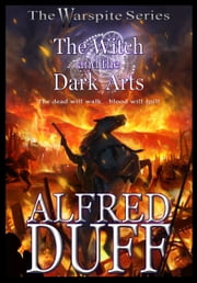 The Witch and the Dark Arts ebook by Alfred Duff