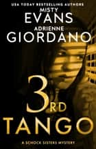3rd Tango - A Schock Sisters Private Investigator Mystery ebook by