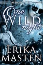 One Wild Night - Aesir Shifters BBW Romance, #2 ebook by Erika Masten