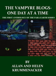 The Vampyre Blogs: One Day At a Time ebook by Allan Krummenacker, Helen Krummenacker