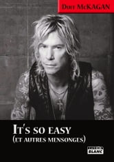 IT'S SO EASY - Et autres mensonges ebook by Duff McKagan