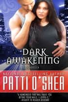 Dark Awakening ebook by Patti O'Shea