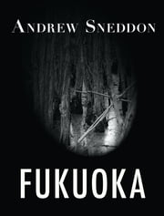 The Wait-a-While Vine - Fukuoka; The Wait-a-While Vine ebook by Andrew Sneddon