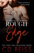 Rough Edge - (The Edge #1) ebook by CD Reiss