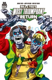 Bill and Ted's Most Triumphant Return #3 (of 6) ebook by Brian Lynch,Jerry Gaylord