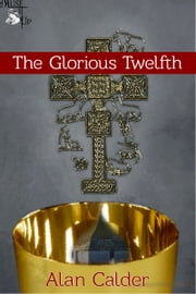 The Glorious Twelfth ebook by Alan Calder