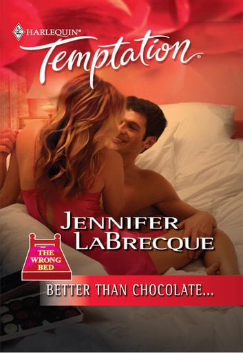 Better Than Chocolate... (Mills & Boon Temptation) ebook by Jennifer LaBrecque