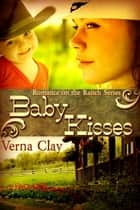 Baby Kisses ebook by Verna Clay