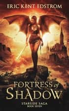 Fortress of Shadow eBook by Eric Kent Edstrom