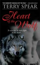 Heart of the Wolf ebook by Terry Spear