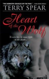 Heart of the Wolf - To win her, he must fight to the death... ebook by Terry Spear